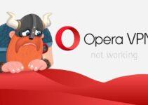 Opera VPN is Not Working